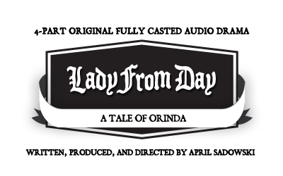 Lady From Day - Written Produced and Directed by April M Smith